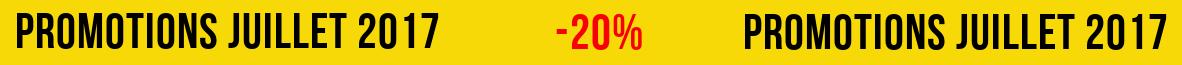Promotions Juillet 2017: 20% de réduction